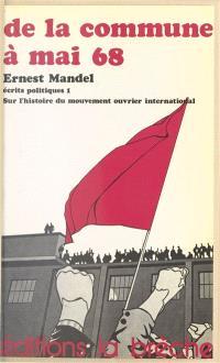 De la Commune à mai 68 : Sur l'histoire du mouvement ouvrier international