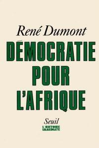 Démocratie pour l'Afrique : la longue marche de l'Afrique noire vers la liberté