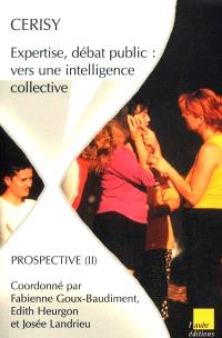 Expertise, débat public : vers une intelligence collective