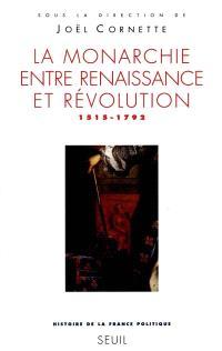 Histoire de la France politique. Volume 2, La monarchie entre Renaissance et Révolution, 1515-1792
