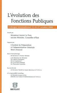 L'évolution des fonctions publiques : colloque international 25-26-27 octobre 2000
