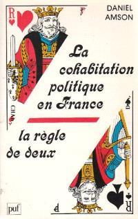 La Cohabitation politique en France : la règle de deux