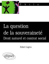 La question de la souveraineté : droit naturel et contrat social