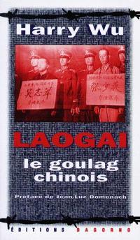 Laogai : le goulag chinois