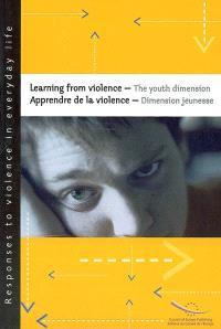 Learning from violence : the youth dimension = Apprendre de la violence : dimension jeunesse : contributions au séminaire de chercheurs, Budapest, octobre 2002