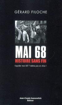 Mai 68, histoire sans fin. Volume 1, Liquider mai 68 ? Même pas en rêve !
