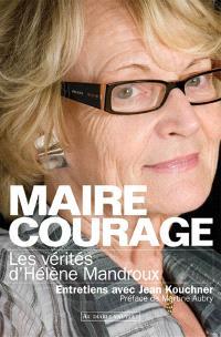 Maire courage : les vérités d'Hélène Mandroux