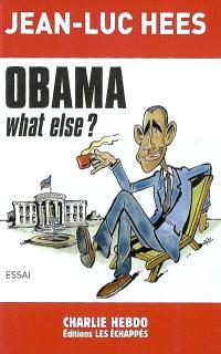 Obama, what else ? : essai