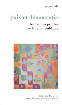 Paix et démocratie : le droit des peuples et la raison publique
