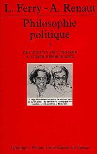 Philosophie politique. Volume 3, Des droits de l'homme à l'idée républicaine