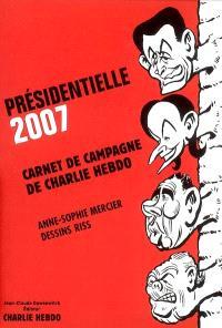 Présidentielle 2007 : carnet de campagne de Charlie Hebdo