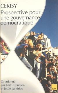 Prospective pour une gouvernance démocratique : colloque de Cerisy