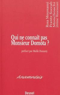 Qui ne connaît pas Monsieur Domota ? : essai