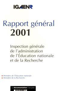 Rapport général 2001 : Inspection générale de l'administration de l'éducation nationale et de la recherche : novembre 2001