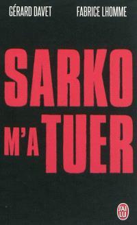 Sarko m'a tuer : document