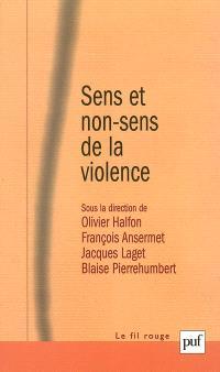 Sens et non-sens de la violence : nouvelles expressions, nouvelles approches