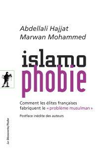 Islamophobie : comment les élites françaises fabriquent le problème musulman