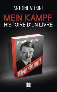Mein Kampf, histoire d'un livre : document