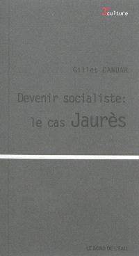 Devenir socialiste : le cas Jaurès