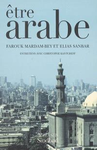 Etre arabe : entretiens avec Christophe Kantcheff