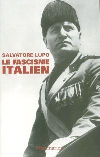 Le fascisme italien : la politique dans un régime totalitaire