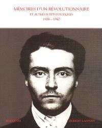 Mémoires d'un révolutionnaire et autres écrits politiques, 1908-1947