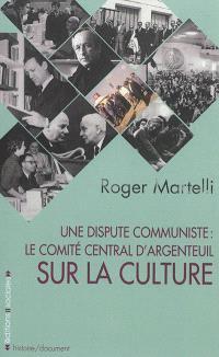 Une dispute communiste : le Comité central d'Argenteuil sur la culture