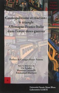 Cosmopolitisme et réaction : le triangle Allemagne-France-Italie dans l'entre-deux-guerres