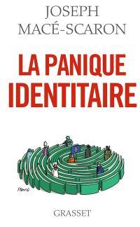 La panique identitaire : essai