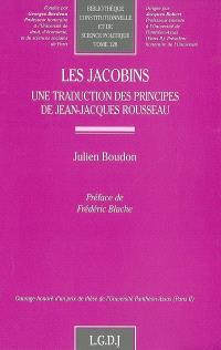 Les jacobins : une traduction des principes de Jean-Jacques Rousseau
