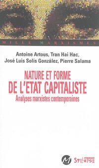 Nature et forme de l'Etat capitaliste : analyses marxistes contemporaines