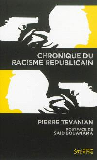 Chroniques du racisme républicain
