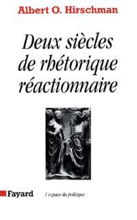 Deux siècles de rhétorique réactionnaire : effets pervers, inanité et inopérance