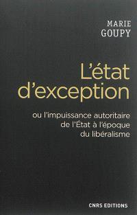 L'état d'exception ou L'impuissance autoritaire de l'Etat à l'époque du libéralisme