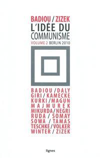 L'idée du communisme. Volume 2, Conférence de Berlin, 2010