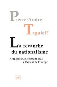 La revanche du nationalisme : néopopulistes et xénophobes à l'assaut de l'Europe