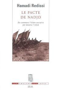 Le pacte de Nadjd ou Comment l'islam sectaire est devenu l'islam
