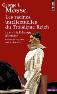 Les racines intellectuelles du Troisième Reich : la crise de l'idéologie allemande