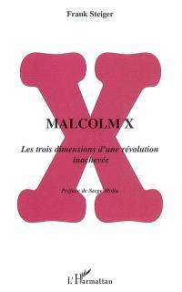 Malcolm X : les trois dimensions d'une révolution inachevée