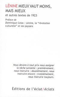 Mieux vaut moins, mais mieux : et autres textes de 1923. Précédé de Lénine, la révolution culturelle et les paysans