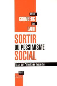 Sortir du pessimisme social : essai sur l'identité de la gauche