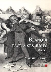 Auguste Blanqui face à ses juges : recueil