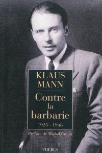 Contre la barbarie : 1925-1948 : essais