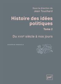 Histoire des idées politiques. Volume 2, Du XVIIIe siècle à nos jours