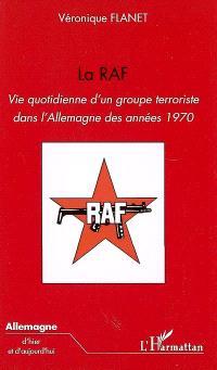 La RAF : vie quotidienne d'un groupe terroriste dans l'Allemagne des années 1970