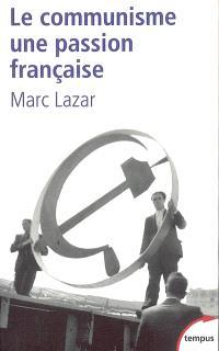 Le communisme : une passion française