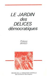 Le Jardin des délices démocratiques : pour une lecture affective des régimes pluralistes