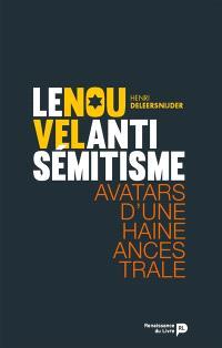 Le nouvel antisémitisme : avatars d'une haine ancestrale