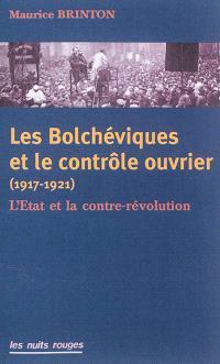 Les bolchéviques et le contrôle ouvrier (1917-1921) : l'Etat et la contre-révolution
