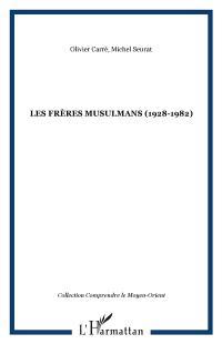 Les Frères musulmans : 1928-1982
